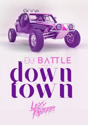 Dj Battle ft. Lexy Panterra - DownTown (2017)