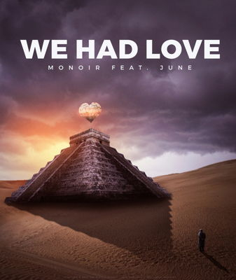 Monoir feat. June - We Had Love (2017)
