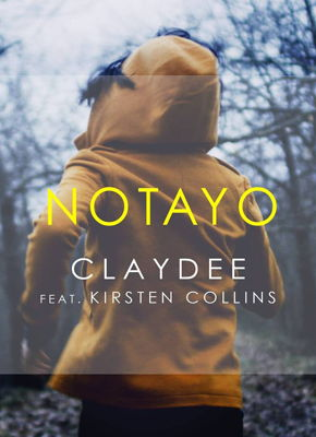 Claydee feat. Kirsten Collins - Notayo (Be Mine) (2017)