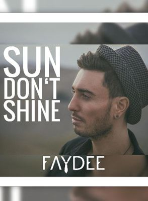 Faydee - Sun Don't Shine (2015)